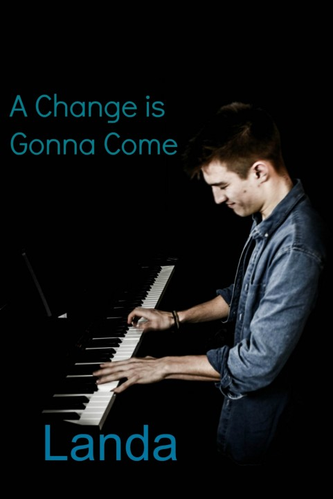 A Change is Gonna Come performed by Landa