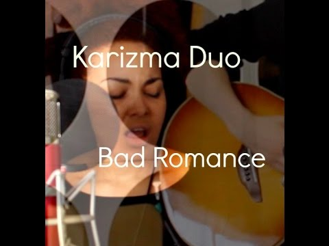 Bad Romance cover by Karizma Duo
