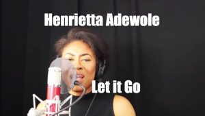 Let it Go Cover By Henrietta Adewole