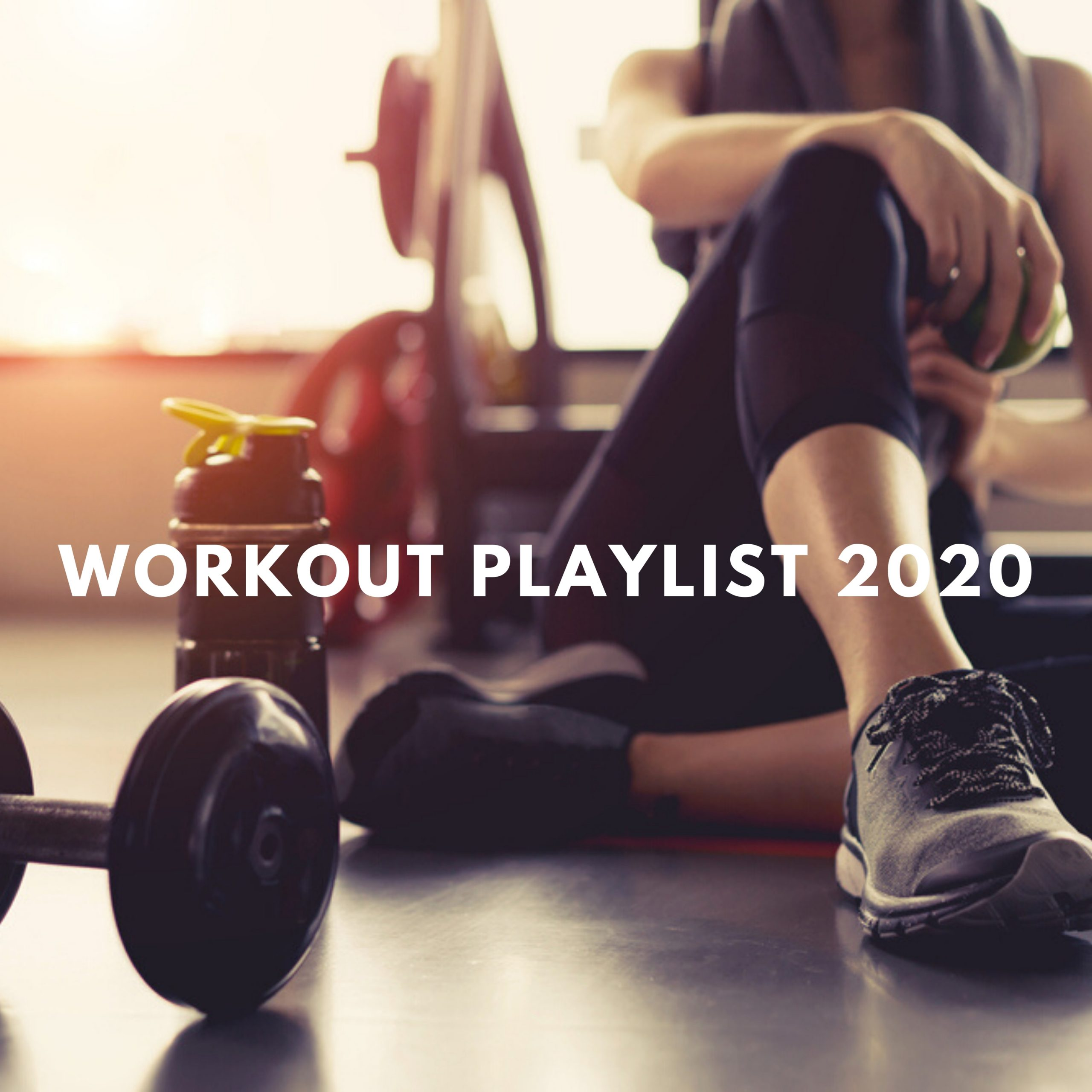 Workout Playlist 2020